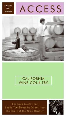 Access California Wine Country By Wurman, Richard Saul