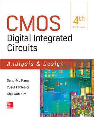 Cmos Digital Integrated Circuits Analysis & Design By Kang, Sung-Mo/ Leblebici, Yusuf/ Kim, Chul Woo