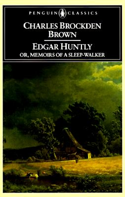 Edgar Huntly or Memoirs of a Sleep-Walker By Brown, Charles Brockden/ Grabo, Norman S.